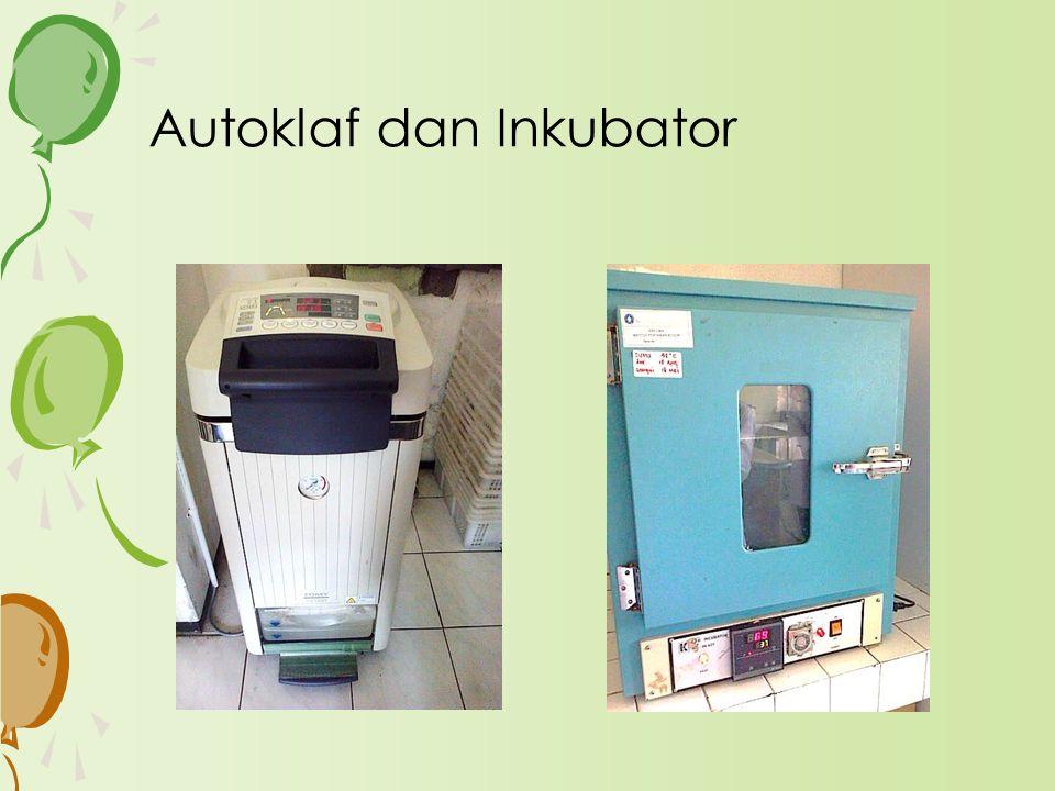 Autoklaf dan Inkubator