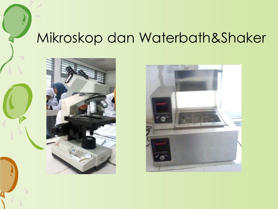 Mikroskop dan Waterbath&Shaker