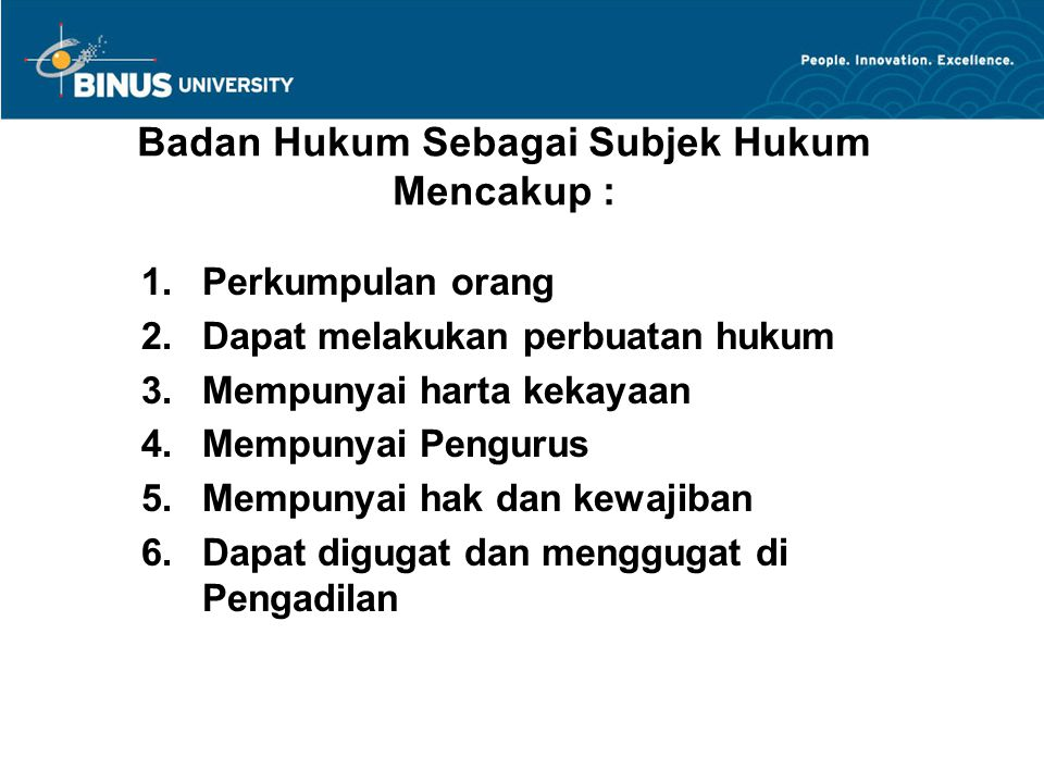 Badan Hukum Sebagai Subjek Hukum Mencakup :
