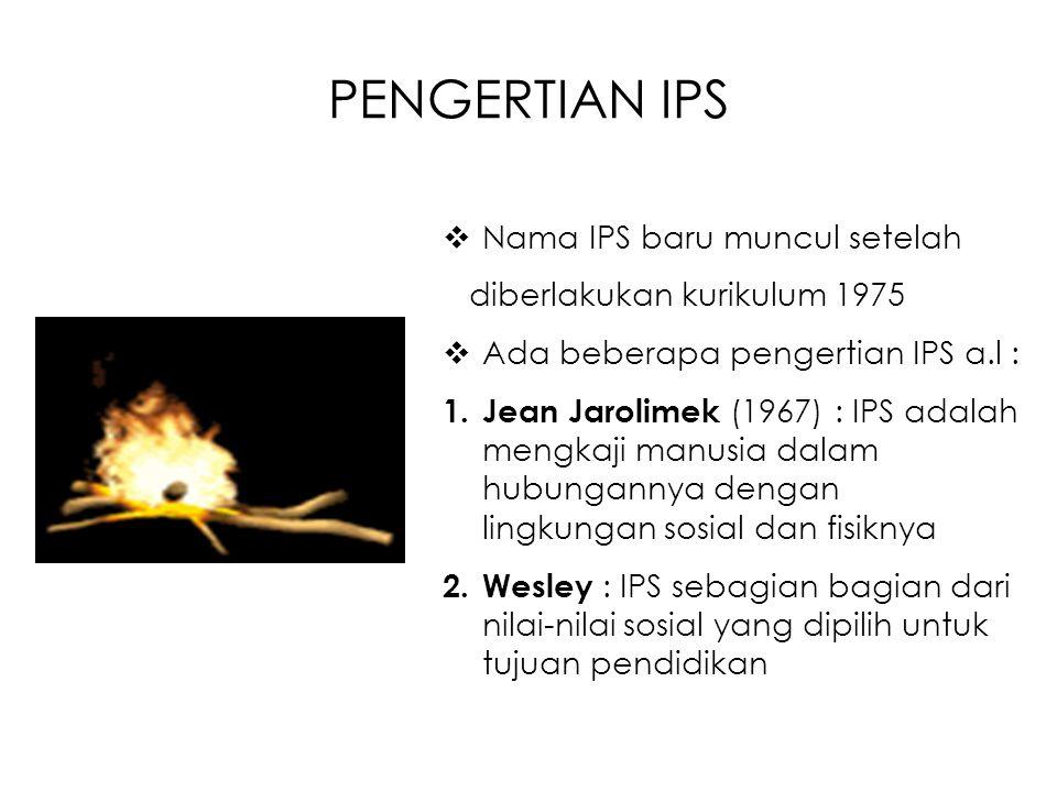PENGERTIAN IPS Nama IPS baru muncul setelah