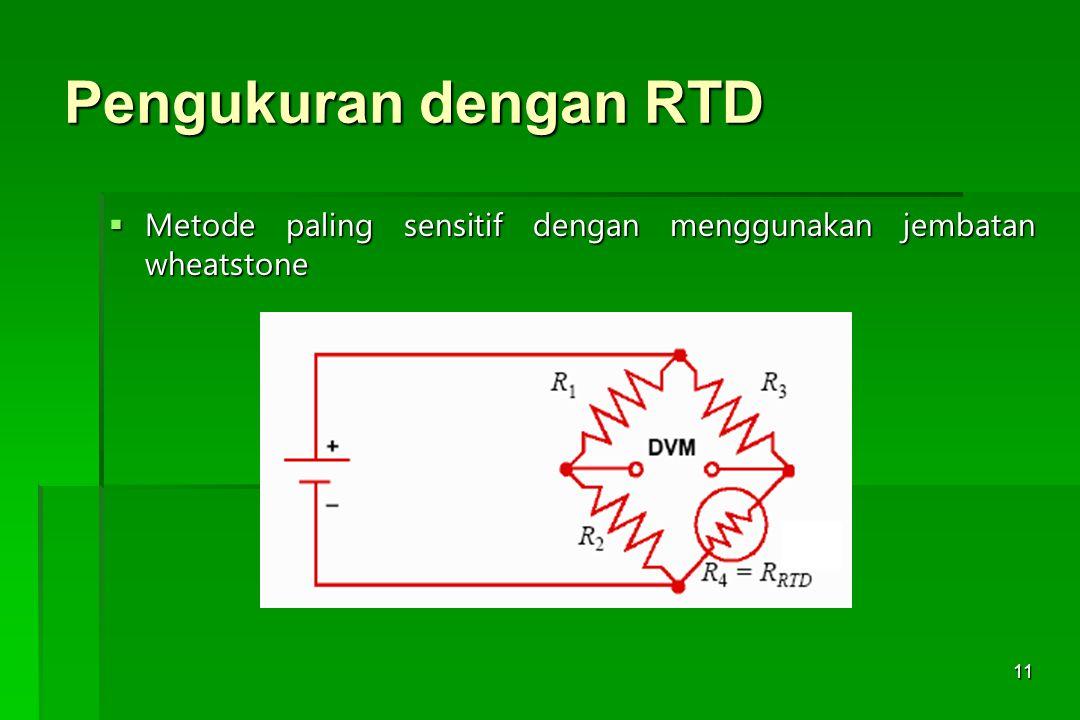 Pengukuran dengan RTD Metode paling sensitif dengan menggunakan jembatan wheatstone