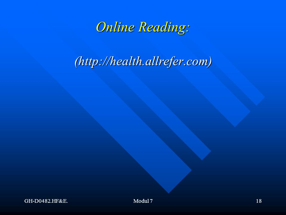 Online Reading: (http://health.allrefer.com) GH-D0482.HF&E. Modul 7