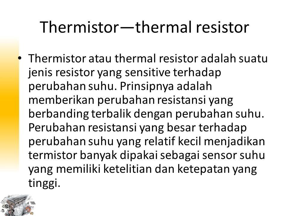 Thermistor—thermal resistor
