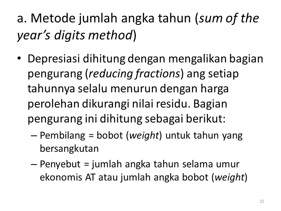 a. Metode jumlah angka tahun (sum of the year's digits method)