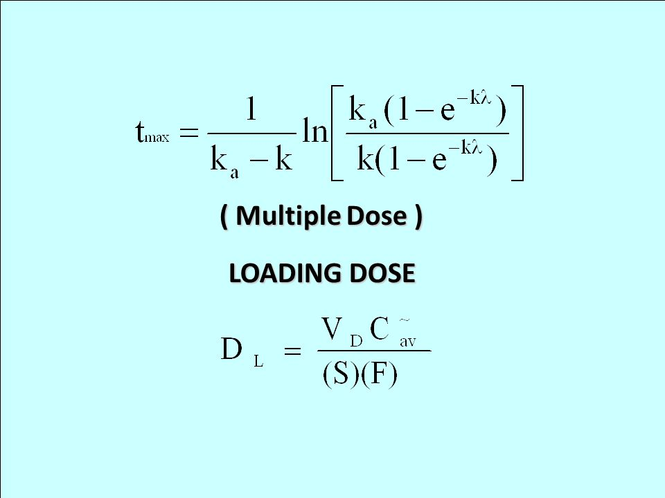 ( Multiple Dose ) LOADING DOSE