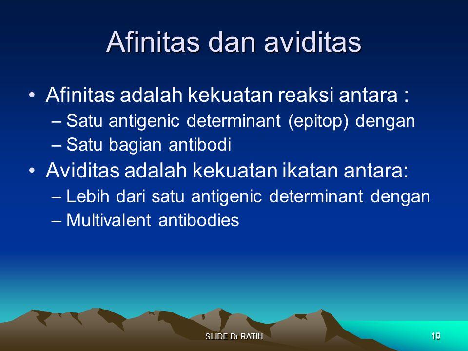Afinitas dan aviditas Afinitas adalah kekuatan reaksi antara :
