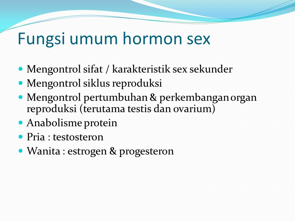 Fungsi umum hormon sex Mengontrol sifat / karakteristik sex sekunder