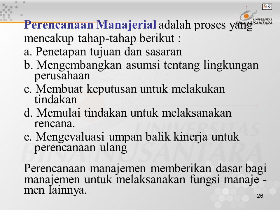 Perencanaan Manajerial adalah proses yang