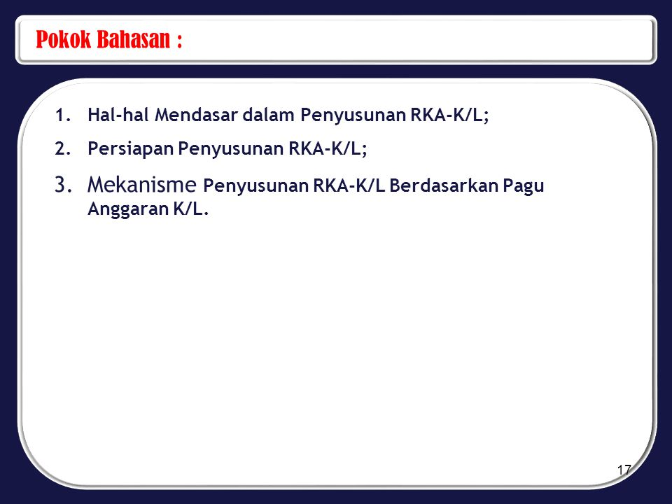 Mekanisme Penyusunan RKA-K/L Berdasarkan Pagu Anggaran K/L.