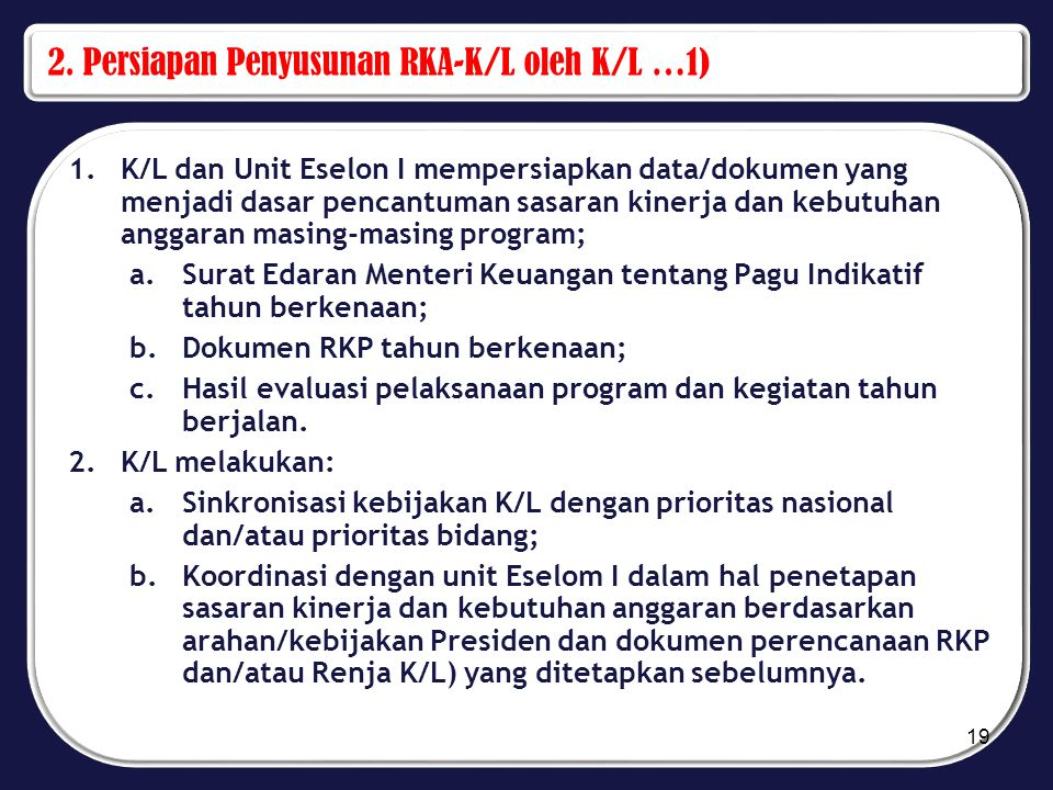 2. Persiapan Penyusunan RKA-K/L oleh K/L …1)