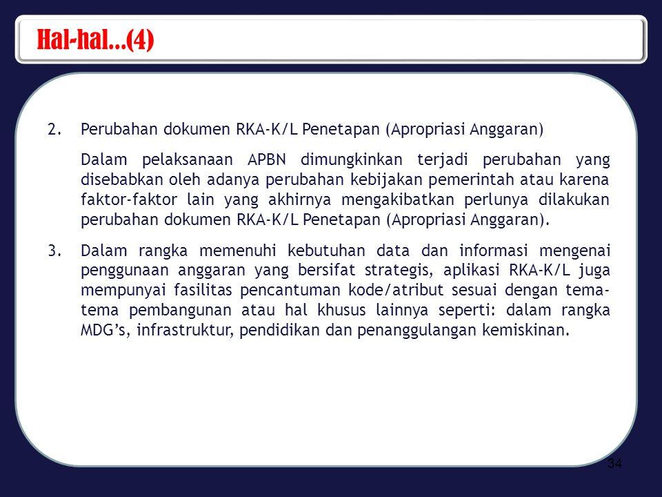 Hal-hal...(4) Perubahan dokumen RKA-K/L Penetapan (Apropriasi Anggaran)
