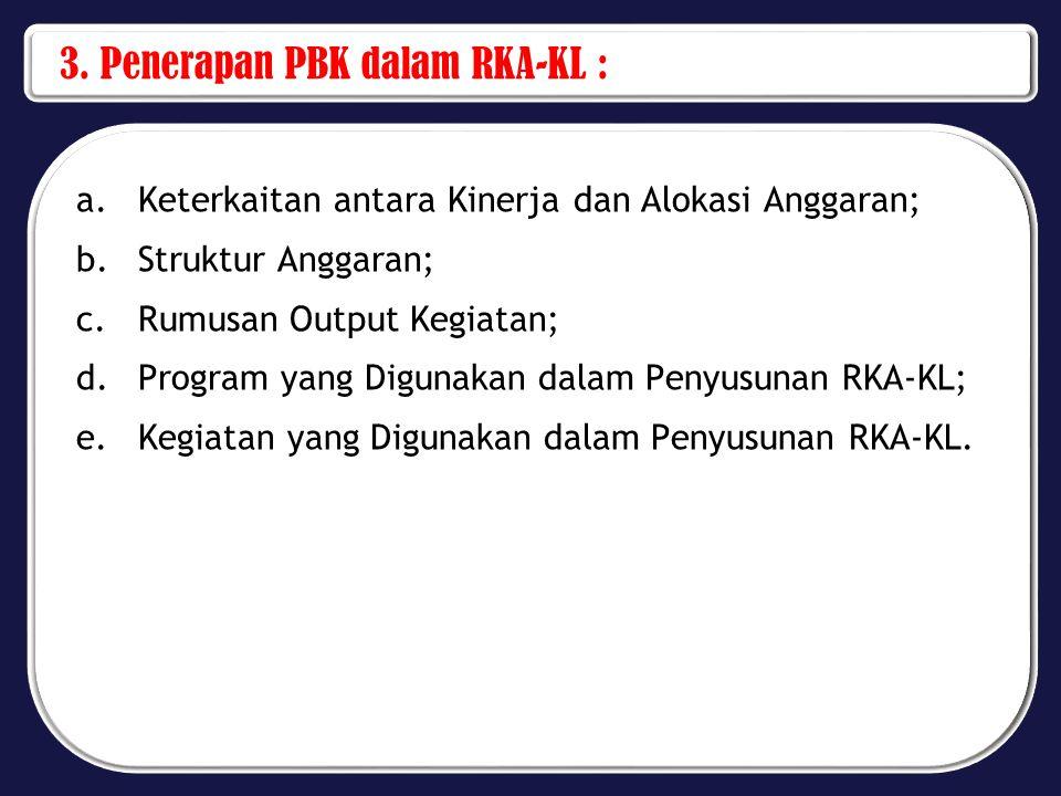 3. Penerapan PBK dalam RKA-KL :