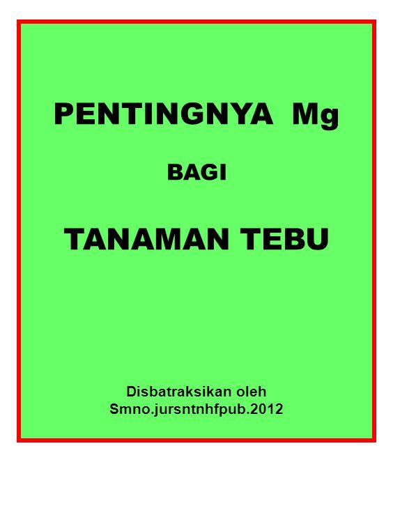 PENTINGNYA Mg TANAMAN TEBU
