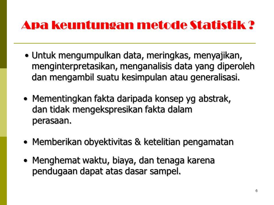 Apa keuntungan metode Statistik