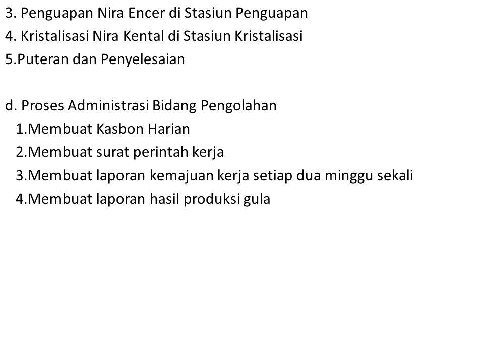 3. Penguapan Nira Encer di Stasiun Penguapan 4