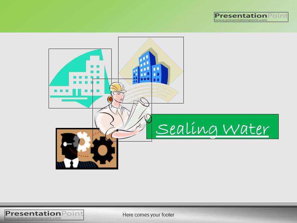 Sealing Water