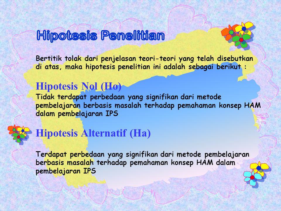 Hipotesis Penelitian Hipotesis Nol (Ho) Hipotesis Alternatif (Ha)