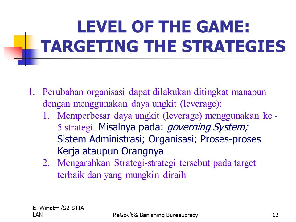 LEVEL OF THE GAME: TARGETING THE STRATEGIES