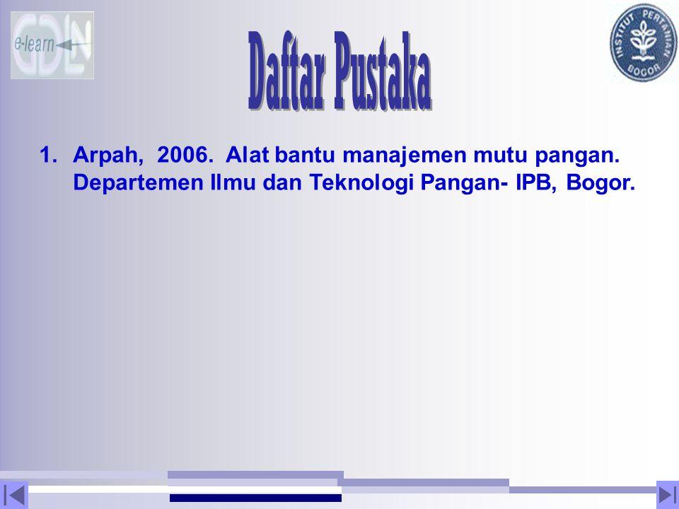 Daftar Pustaka Arpah, 2006. Alat bantu manajemen mutu pangan.