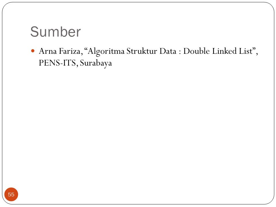 Sumber Arna Fariza, Algoritma Struktur Data : Double Linked List , PENS-ITS, Surabaya