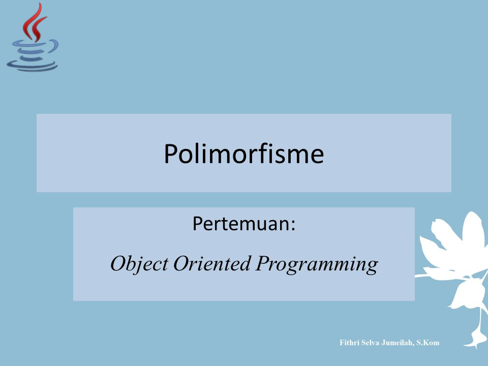 Pertemuan: Object Oriented Programming