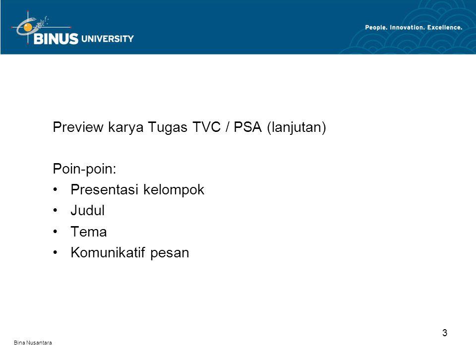 Preview karya Tugas TVC / PSA (lanjutan) Poin-poin: