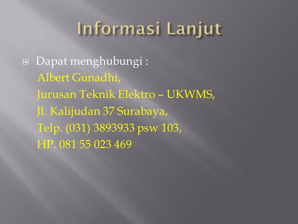 Informasi Lanjut Dapat menghubungi : Albert Gunadhi,