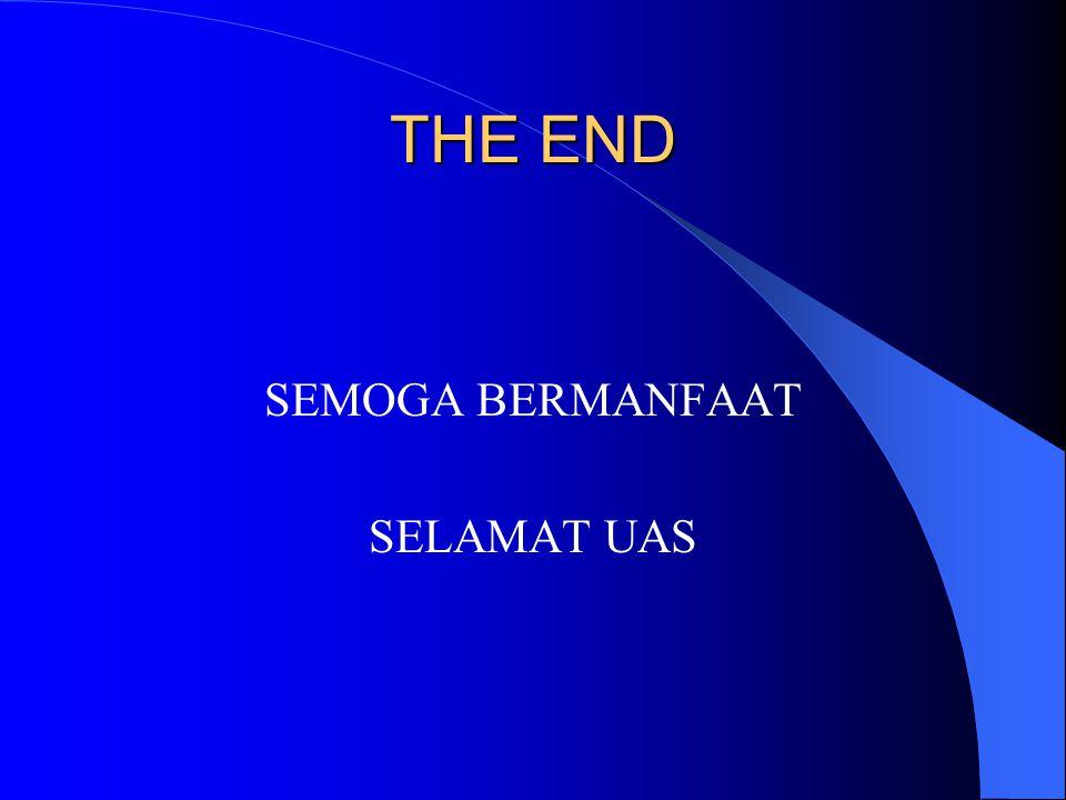THE END SEMOGA BERMANFAAT SELAMAT UAS