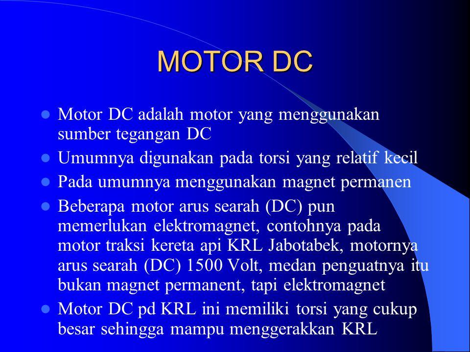 MOTOR DC Motor DC adalah motor yang menggunakan sumber tegangan DC