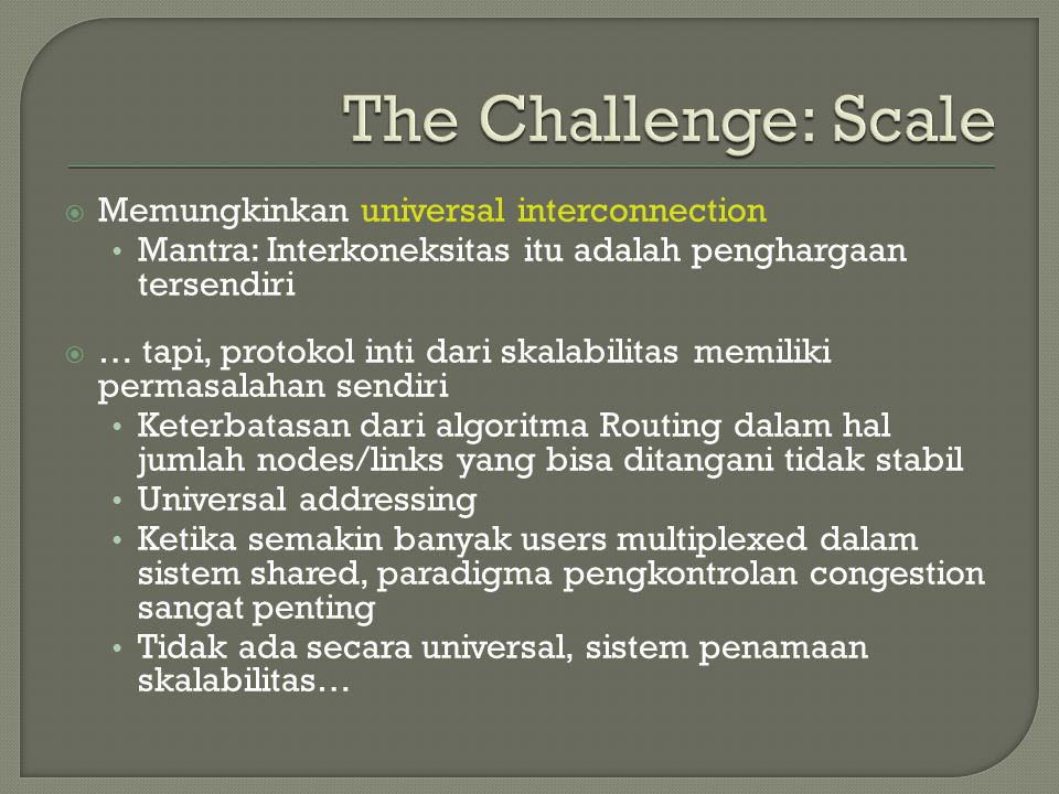 The Challenge: Scale Memungkinkan universal interconnection