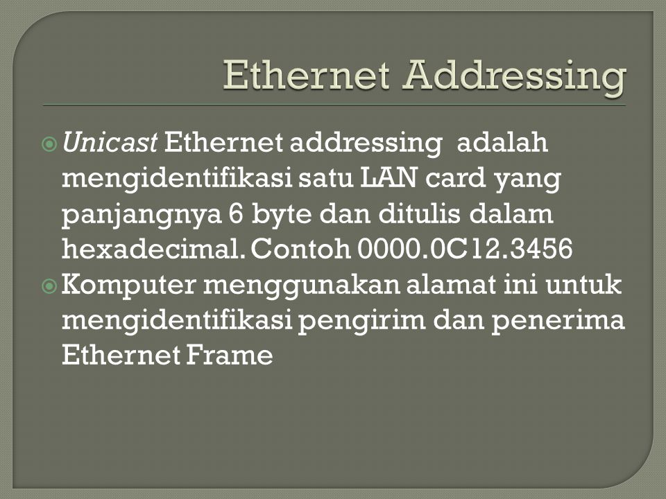 Ethernet Addressing