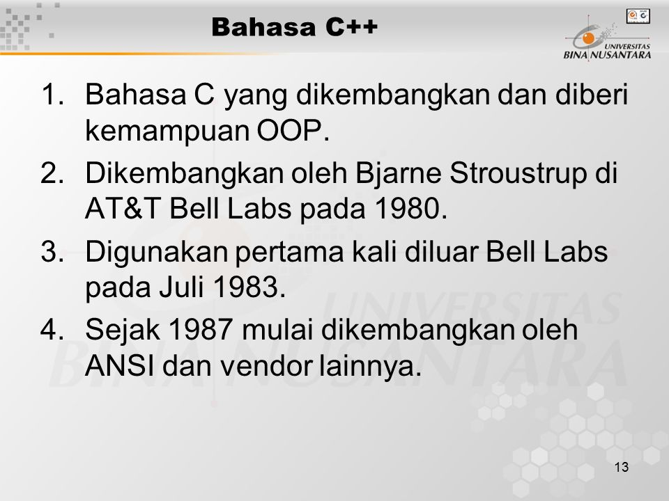 Bahasa C yang dikembangkan dan diberi kemampuan OOP.