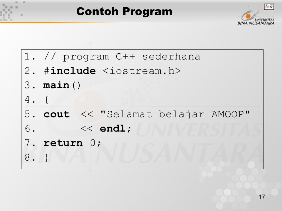 1. // program C++ sederhana 2. #include <iostream.h> 3. main()