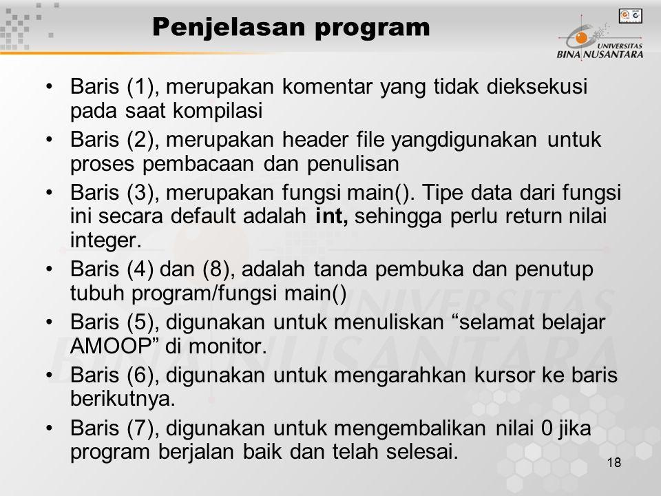 Penjelasan program Baris (1), merupakan komentar yang tidak dieksekusi pada saat kompilasi.