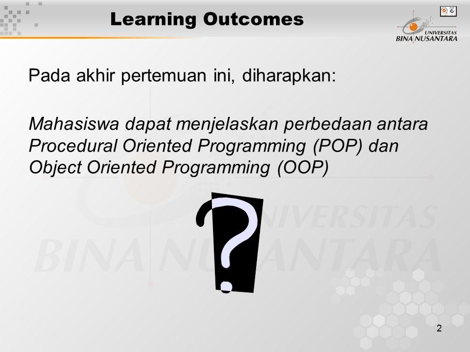 Learning Outcomes Pada akhir pertemuan ini, diharapkan: