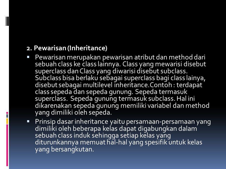 2. Pewarisan (Inheritance)