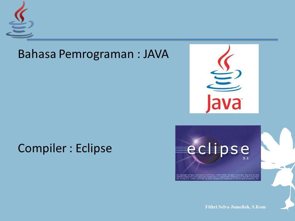Bahasa Pemrograman : JAVA Compiler : Eclipse