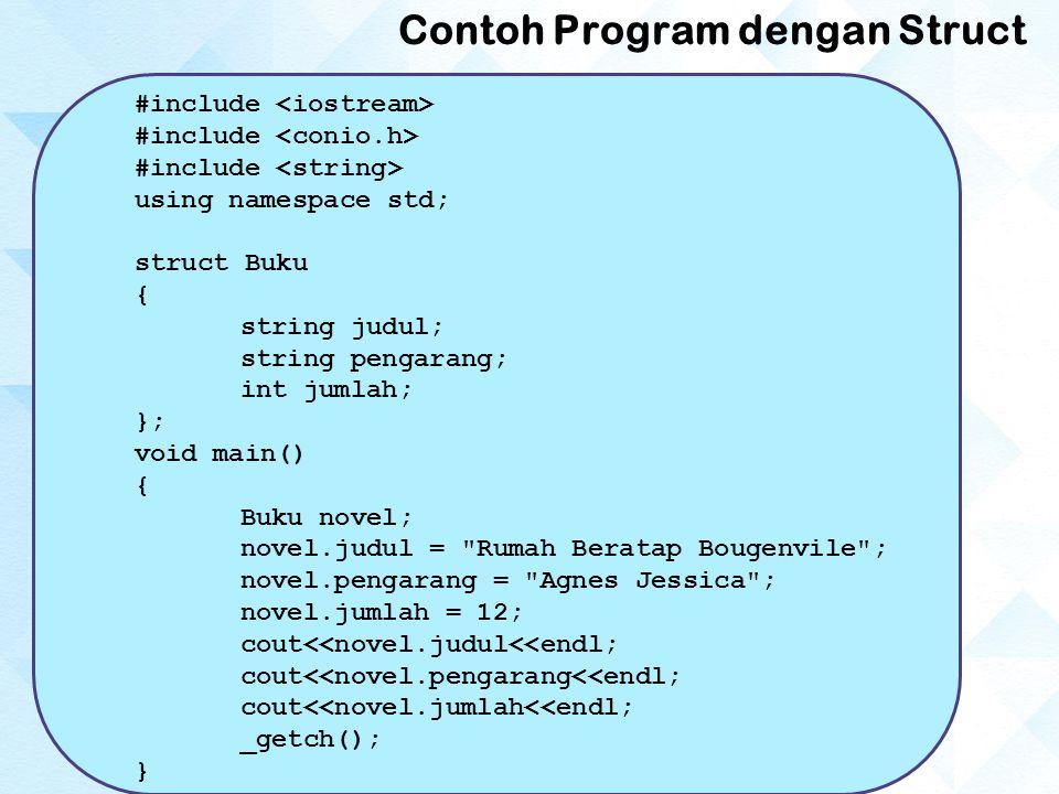 Contoh Program dengan Struct