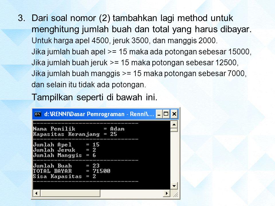 Dari soal nomor (2) tambahkan lagi method untuk menghitung jumlah buah dan total yang harus dibayar.