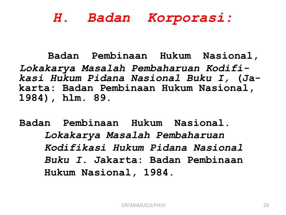 H. Badan Korporasi: