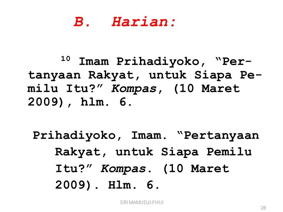 B. Harian:
