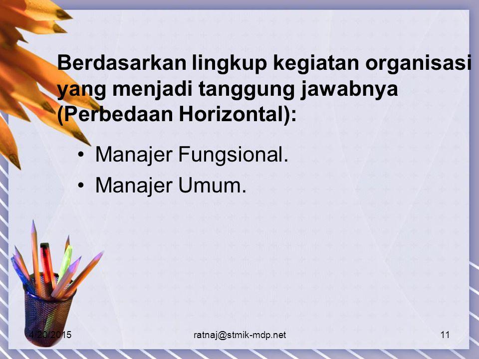Berdasarkan lingkup kegiatan organisasi yang menjadi tanggung jawabnya (Perbedaan Horizontal):
