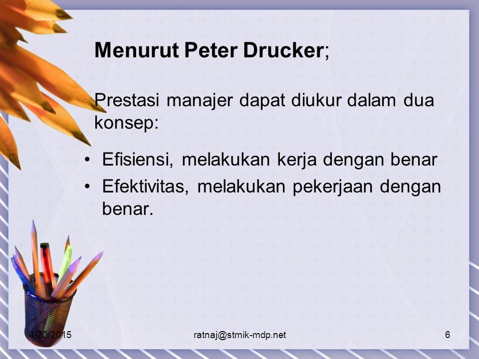 Menurut Peter Drucker; Prestasi manajer dapat diukur dalam dua konsep: