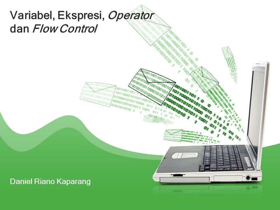 Variabel, Ekspresi, Operator dan Flow Control