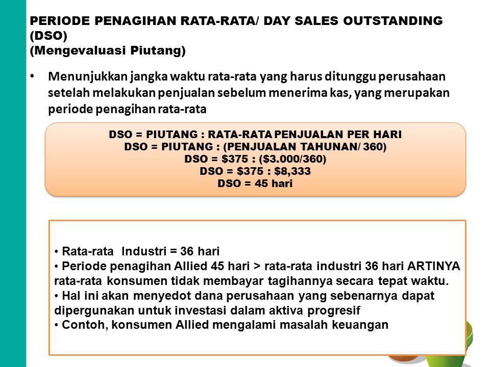 PERIODE PENAGIHAN RATA-RATA/ DAY SALES OUTSTANDING (DSO) (Mengevaluasi Piutang)