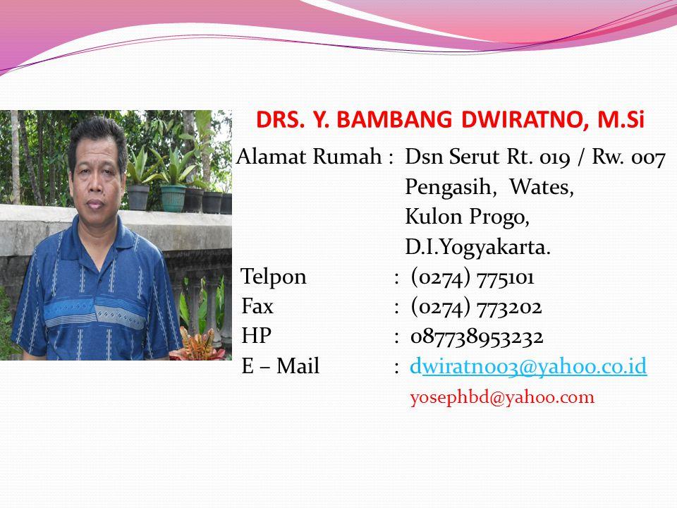 DRS. Y. BAMBANG DWIRATNO, M.Si