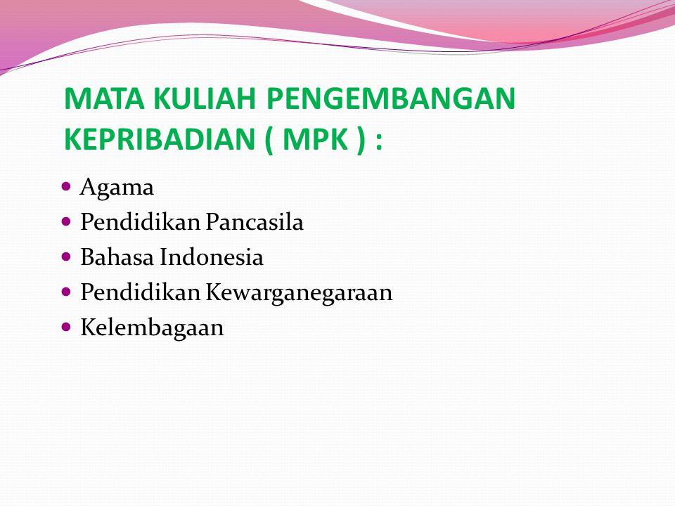 MATA KULIAH PENGEMBANGAN KEPRIBADIAN ( MPK ) :
