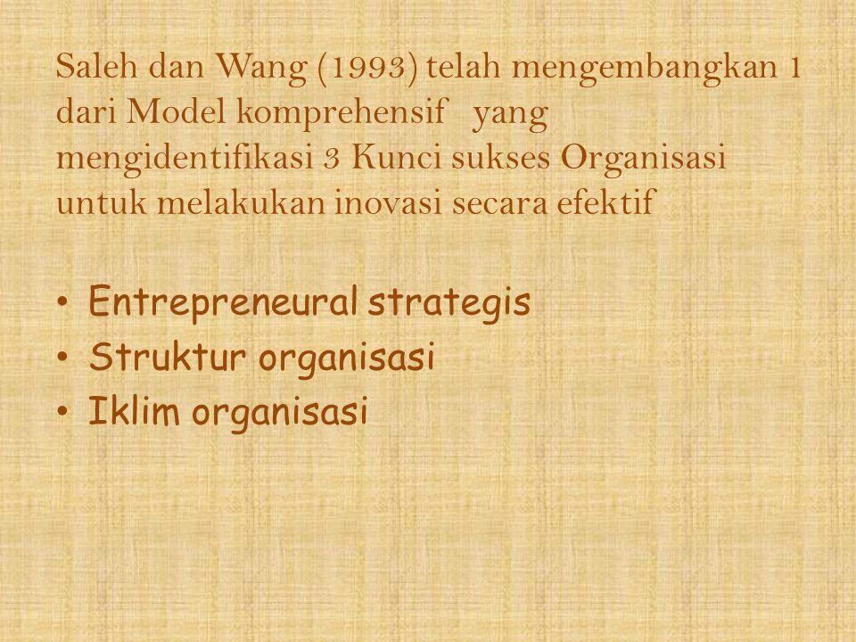 Saleh dan Wang (1993) telah mengembangkan 1 dari Model komprehensif yang mengidentifikasi 3 Kunci sukses Organisasi untuk melakukan inovasi secara efektif