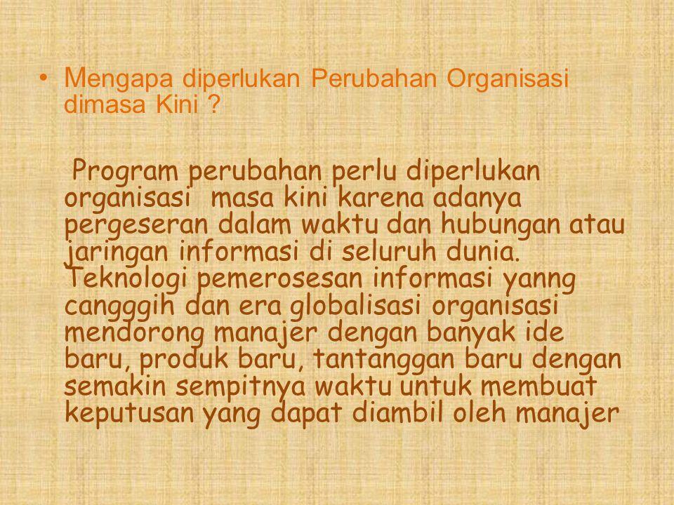 Mengapa diperlukan Perubahan Organisasi dimasa Kini