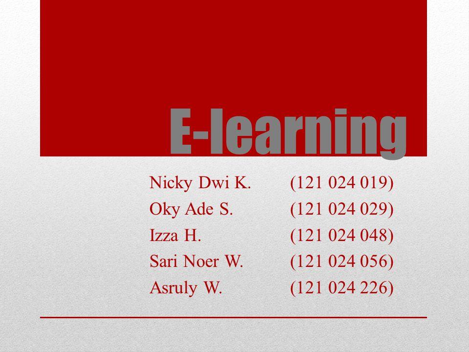 E-learning Nicky Dwi K. (121 024 019) Oky Ade S. (121 024 029)